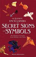 Element Encyclopedia of Secret Signs and Symbols - The Ultimate A-Z Guide from Alchemy to the Zodiac (Nozedar Adele)(Paperback)