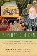 Pirate Queen - Queen Elizabeth I, Her Pirate Adventurers, and the Dawn of Empire (Ronald Susan)(Paperback)