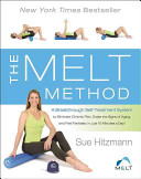 Melt Method - A Breakthrough Self-Treatment System to Eliminate Chronic Pain, Erase the Signs of Aging, and Feel Fantastic in Just 10 Minutes a Day! (Hitzmann Sue)(Paperback)
