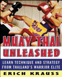 Muay Thai Unleashed - Learn Technique and Strategy from Thailand's Warrior Elite (Krauss Erich)(Paperback)
