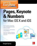 How to Do Everything: Pages, Keynote & Numbers for OS X and iOS (Spivey Dwight)(Paperback)