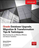 Oracle Database Upgrade, Migration & Transformation Tips & Techniques (Whalen Edward)(Paperback)