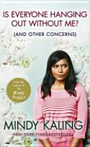 Is Everyone Hanging Out without Me? - (and Other Concerns) (Kaling Mindy)(Paperback)