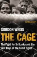 Cage - The Fight for Sri Lanka & the Last Days of the Tamil Tigers (Weiss Gordon)(Paperback)