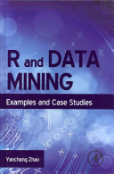 R and Data Mining - Examples and Case Studies (Zhao Yanchang)(Pevná vazba)