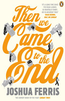 Then We Came to the End - a Novel (Ferris Joshua)(Paperback)