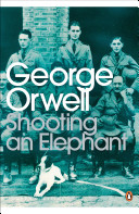 Shooting an Elephant - And Other Essays (Orwell George)(Paperback)