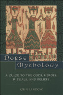 Norse Mythology - A Guide to Gods, Heroes, Rituals, and Beliefs (Lindow John (Professor of Scandinavian Medieval Studies and Folklore University of California Berkeley))(Paperback)