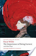 Importance of Being Earnest and Other Plays - Lady Windermere's Fan; Salome; a Woman of No Importance; an Ideal Husband; the Importance of Being Earnest (Wilde Oscar)(Paperback)