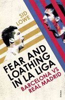 Fear and Loathing in La Liga - Barcelona vs Real Madrid (Lowe Sid)(Paperback)