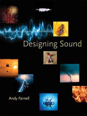 Designing Sound (Farnell Andy (Consultant/contractor (Digital Audio); Part time lecturer (School of Audio Engineering/ Middlesex Un))(Pevná vazba)