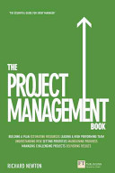 Project Management Book - How to Manage Your Projects to Deliver Outstanding Results (Newton Richard)(Paperback)