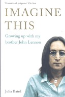 Imagine This - Growing Up with My Brother John Lennon (Baird Julia)(Paperback)