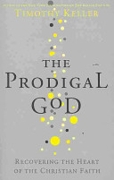 Prodigal God - Recovering the Heart of the Christian Faith (Keller Timothy)(Paperback)