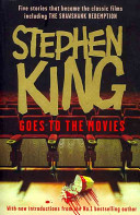 "Stephen King Goes to the Movies - Featuring ""Rita Hayworth and Shawshank Redemption"", ""Hearts in Atlantis"" (""Low Men in Yellow Coats""), ""1408"", the ""Mangler"" and ""Children of the Corn"" (King Stephen)(Paperback)"