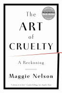 Art of Cruelty - A Reckoning (Nelson Maggie (CalArts))(Paperback)