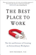 Best Place to Work - The Art and Science of Creating an Extraordinary Workplace (Friedman Ron)(Paperback)