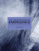 The Architecture of Emergence: The Evolution of Form in Nature and Civilisation - The Evolution of Form in Nature and Civilisation (Weinstock Michael)(Paperback)