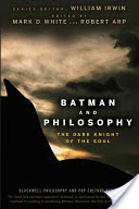 Batman and Philosophy - The Dark Knight of the Soul (White Mark D.)(Paperback)