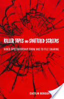Killer Tapes and Shattered Screens - Video Spectatorship from VHS to File Sharing (Benson Allott Caetlin)(Paperback)