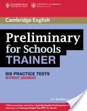 Preliminary for Schools Trainer Six Practice Tests without Answers (Elliott Sue)(Paperback)