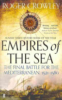 Empires of the Sea - The Final Battle for the Mediterranean, 1521-1580 (Crowley Roger)(Paperback)