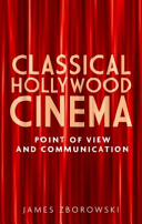 Classical Hollywood Cinema - Point of View and Communication (Zborowski James)(Pevná vazba)