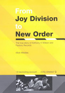 "From ""Joy Division"" to ""New Order"" - The True Story of Anthony H.Wilson and Factory Records (Middles Mick)(Paperback)"