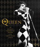 Queen - The Ultimate Illustrated History of the Crown Kings of Rock (Sutcliffe Phil)(Paperback)