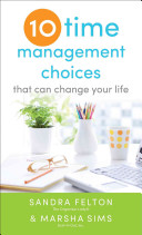 Ten Time Management Choices That Can Change Your Life (Felton Sandra)(Paperback / softback)