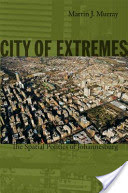 City of Extremes - The Spatial Politics of Johannesburg(Paperback)
