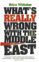 What's Really Wrong with the Middle East (Whitaker Brian)(Paperback)
