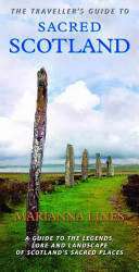 Traveller's Guide to Sacred Scotland - A Guide to Scotland's Ancient Sites and Sacred Places (Lines
