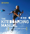 Kiteboarding Manual - The Essential Guide for Beginners and Improvers (Gratwick Andy)(Paperback)