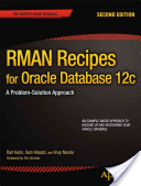 RMAN Recipes for Oracle Database 12c - A Problem-Solution Approach (Kuhn Darl)(Paperback)