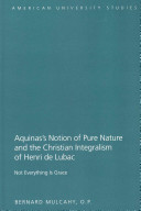 Aquinas's Notion of Pure Nature and the Christian Integralism of Henri de Lubac - Not Everything is Grace (Mulcahy Bernard O.P.)(Pevná vazba)