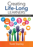 Creating Life-Long Learners - Using Project-Based Management to Teach 21st Century Skills (Stanley Todd M.)(Paperback)