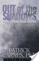 Out of the Shadows - Understanding Sexual Addiction (Carnes Patrick J.)(Paperback)