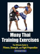 Muay Thai Training Exercises - The Ultimate Guide to Fitness, Strength, and Fight Preparation (Delp Christoph)(Paperback)