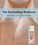 Shirtmaking Workbook - Pattern, Design, and Construction Resources - More Than 100 Pattern Downloads