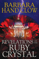Revelations of the Ruby Crystal (Clow Barbara Hand)(Pevná vazba)