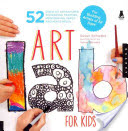 Art Lab For Kids - 52 Creative Adventures in Drawing, Painting, Printmaking, Paper, and Mixed Media - For Budding Artists of All Ages (Schwake Susan)(Paperback)
