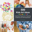 500 Kids Art Ideas - Inspiring Projects for Fostering Creativity and Self-Expression (Andrews Gavin)(Paperback)