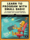 Learn to Program with Small Basic - An Introduction to Programming with Games, Art, Science, and Maths (Marji Majed)(Paperback)