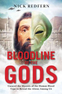 Bloodline of the Gods - Unravel the Mystery of the Human Blood Type to Reveal the Aliens Among Us (Redfern Nick (Nick Redfern))(Paperback)