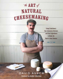 Art of Natural Cheesemaking - Using Traditional Methods and Natural Ingredients to Make the World's Best Cheeses (Asher David)(Paperback)