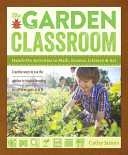 Garden Classroom - Hands-On Activities in Math, Science, Literacy, and Art (James Cathy)(Paperback)