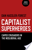 Capitalist Superheroes - Caped Crusaders in the Neoliberal Age (Hassler-Forest Dan)(Paperback)