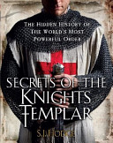 Secrets of the Knights Templar - The Hidden History of the World's Most Powerful Order (Hodge Susie)(Paperback)