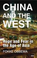 China and the West - Why the West Should Stop Worrying and Learn to Love China (Obbema Fokke)(Paperback)